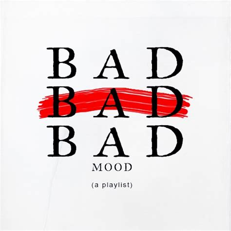 8 Songs To Soothe A Bad Mood by 137 Free Bad Mood Playlists 8tracks Radio