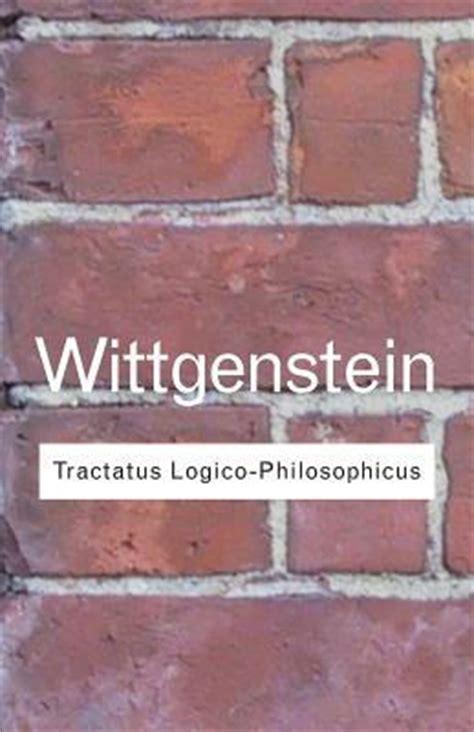 tractatus logico philosophicus tractatus logico philosophicus by ludwig wittgenstein