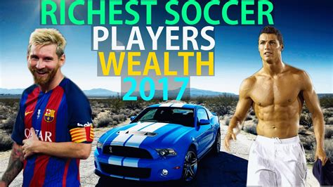 Top 10 The Richest Players In The World 2017 by Top 10 Richest Football Players Wealth In The World 2017 Richest Soccer Players Richest
