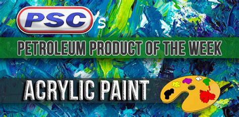 Product Of The Week by Petroleum Product Of The Week Acrylic Paint Industrial