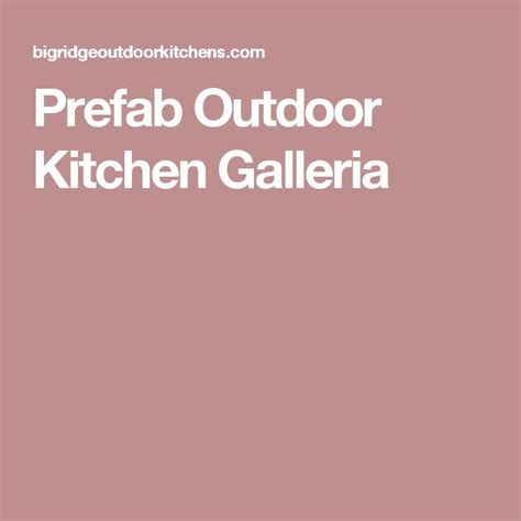 25 best ideas about prefab outdoor kitchen on large paddling pool portable