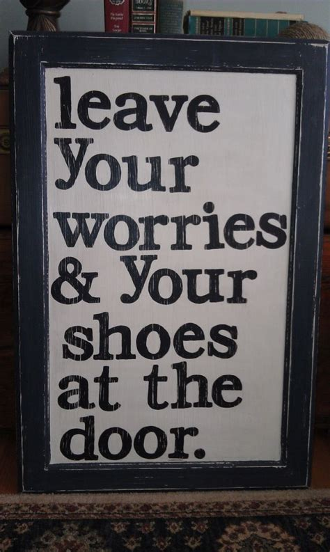 Leave Your Worries And Your Shoes At The Door by Well Said Front Door Freak