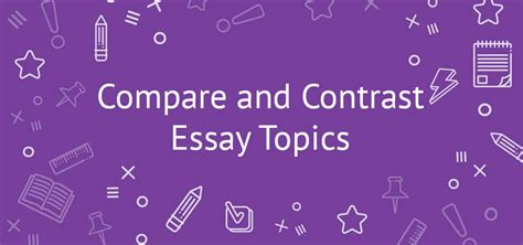 Compare Contrast Essay Topic Ideas by 260 Best Compare And Contrast Essay Topics For Students