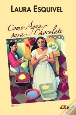 como agua para chocolate 8466329080 como 193 gua para chocolate laura esqu 237 vel livro wook