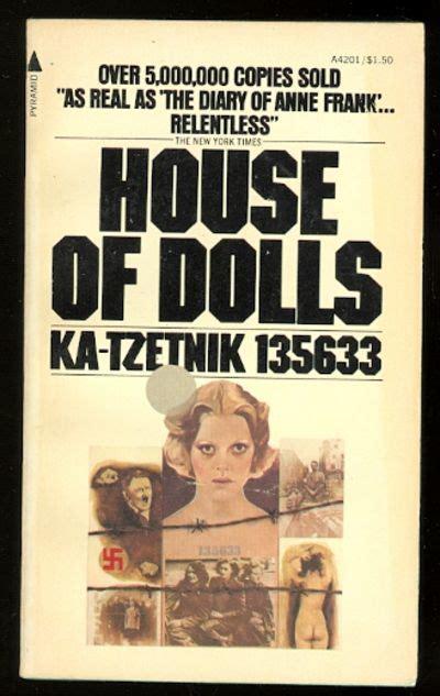 house of dolls ka tzetnik house of dolls by ka tzetnik 135633 translated from the hebrew by moshe m kohn 1977