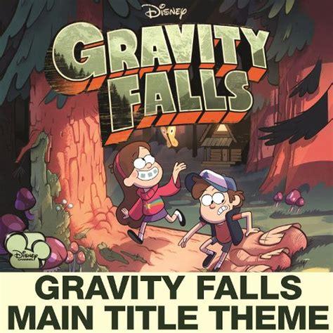 theme song gravity falls gravity falls main title theme brad breeck songs