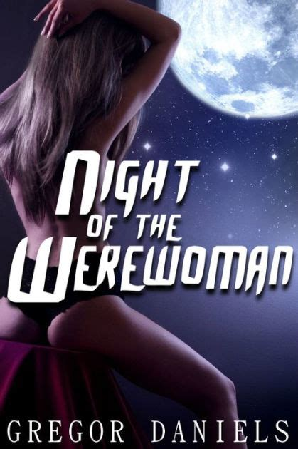Night Of The Werewoman Gender Transformation Erotica By