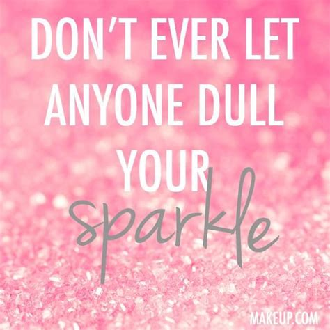 sparkle quotes sparkle quotes and sayings quotesgram