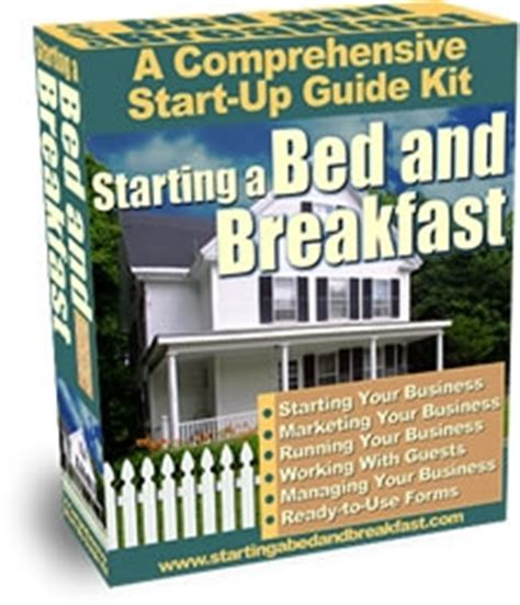 starting a bed and breakfast starting a bed and breakfast order the start up kit