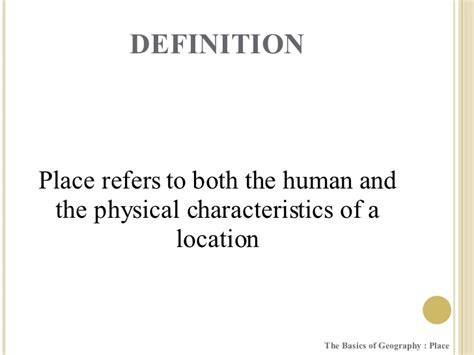 A Place Explanation Geography The Basics Place