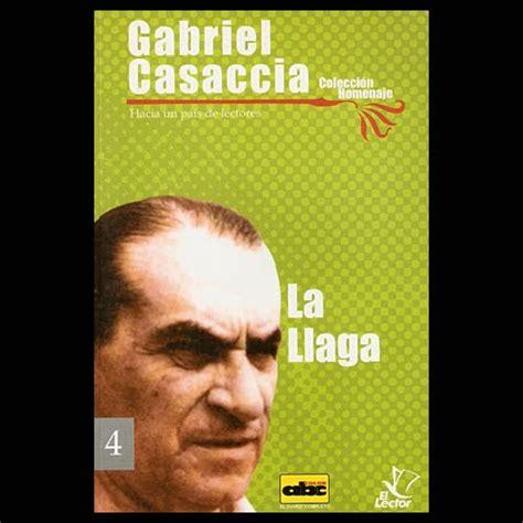 la llaga to letras paraguayas poes 205 a novela cuento teatro ensayo gabriel casaccia la llaga
