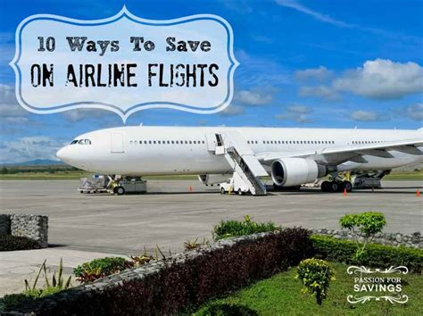 save money on flights finding airline flights at the best price passion for