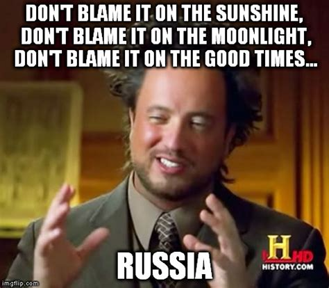 Russians Meme - blame russia imgflip