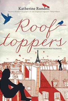 Rooftoppers Para Penghuni Atap Katherine Rundell a sair do forno quot rooftoppers os vagabundos dos telhados