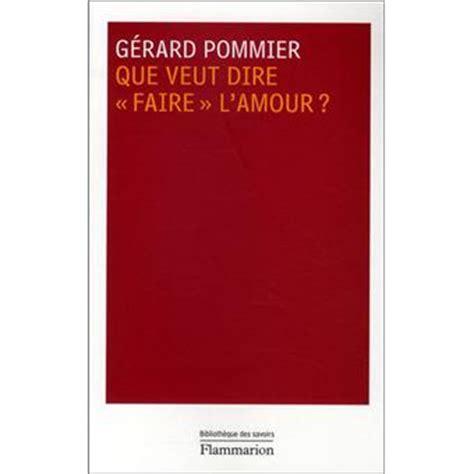 libro qu faren qu direm que veut dire quot faire quot l amour broch 233 g 233 rard pommier achat livre ou ebook achat prix