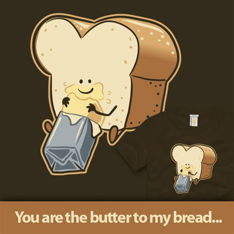 you butter be my shirt woot