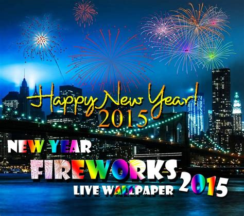 new year 2015 live 2015 android fireworks live wallpapers to give a fresh