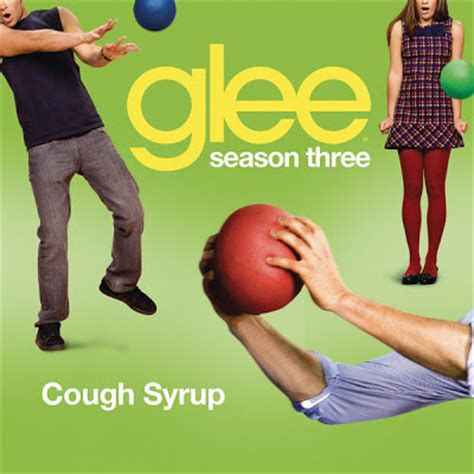 cough syrup song glee cast cough syrup lyrics music lyrics and videos