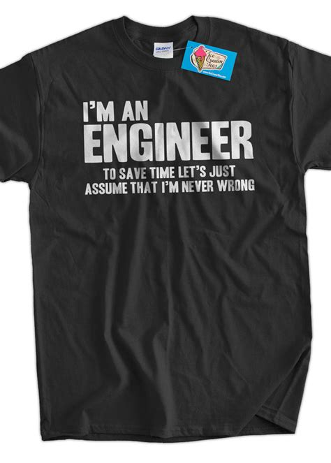 engineer t shirt engineers are never wrong t shirt gifts