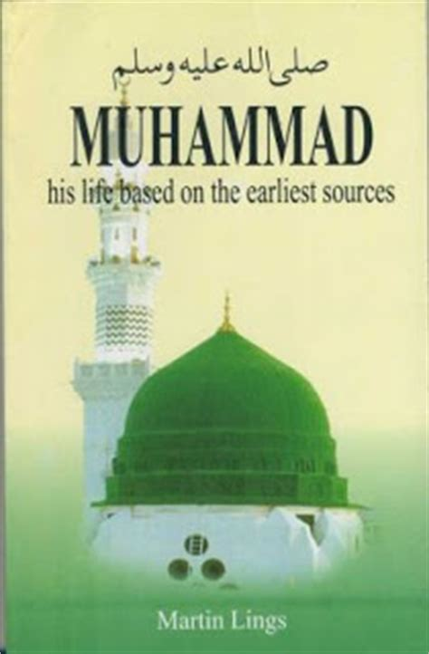 muhammad biography martin lings what are the best biographies of prophet muhammad in