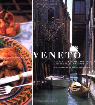 veneto recipes from an italian country kitchen books veneto authentic recipes from venice and the italian