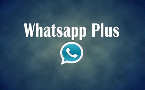 plus app for android whatsapp plus for android best alternative to whatsapp