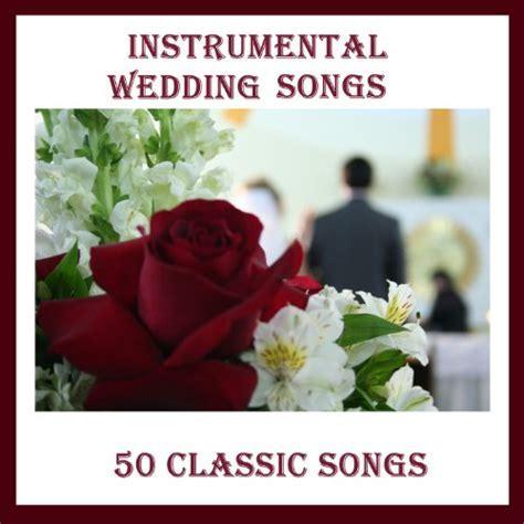 Amazon.com: Instrumental Wedding Songs: 50 Classic Songs