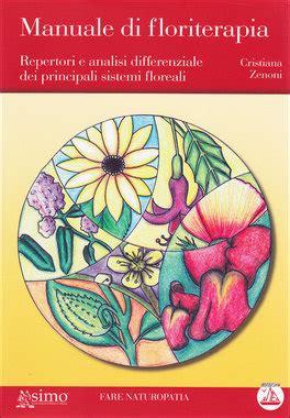 manuale fiori di bach manuale di floriterapia cristiana zenoni