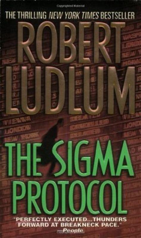 Novel The Sigma Protocol Kode Sigma Robert Ludlum the sigma protocol by robert ludlum reviews discussion bookclubs lists