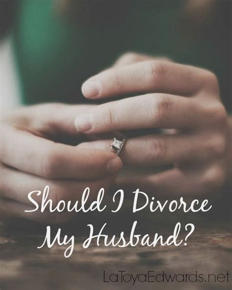 comforting words during divorce should i divorce my husband to be read more and wisdom