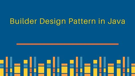 builder pattern video builder design pattern in java journaldev