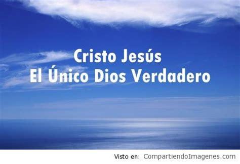 imagenes de dios verdadero jesus es el verdadero dios imagenes cristianas para