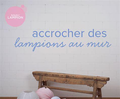 Comment Accrocher Une Le Au Plafond by Comment Accrocher Nos Lions Sous Le Lion