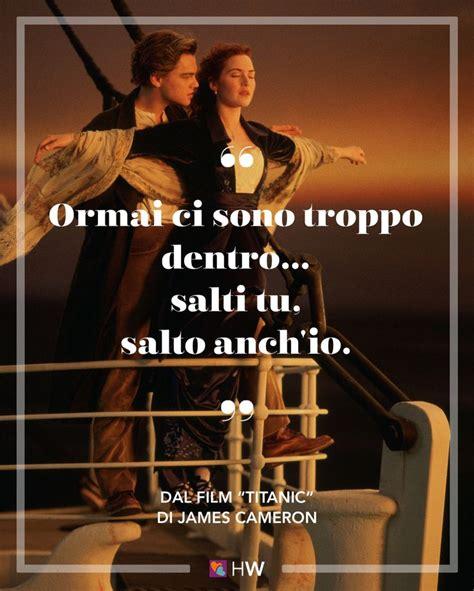 film titanic frasi 63 fantastiche immagini su frasi d amore su pinterest