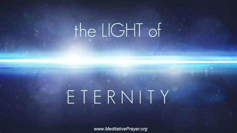 the light of eternity meditative prayer