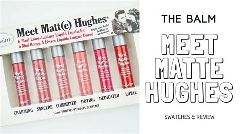 The Balm Meet Matte Hughes Mini Kit Ori Usa 100 Best Seller the balm meet matt e hughes liquid lipstick swatches review kem l 236