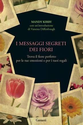 il significato segreto dei fiori i messaggi segreti dei fiori di mandy kirby recensione