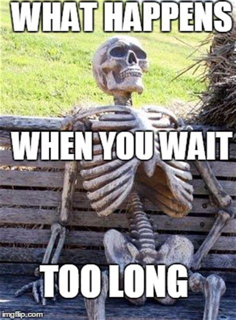 top waiting skeleton meme images  quotesbae
