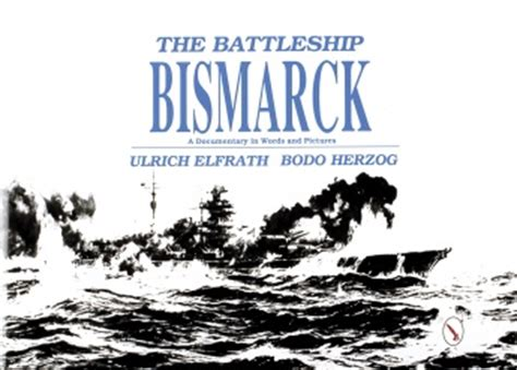 bismarck books the battleship bismarck 34 95 schiffer publishing