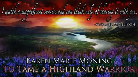 To Tame A Highland Warrior By Karen Marie Moning On