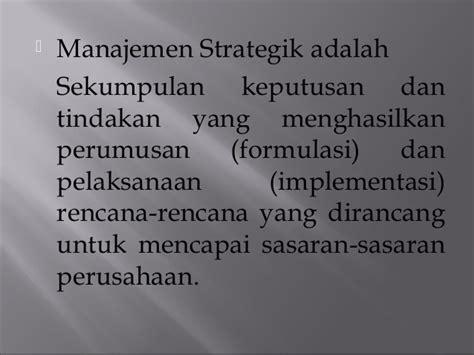 Manajemen Strategik Untuk Manajemen Pendidikan Prof Akdon pertemuan ke 1 dan 2 manajemen strategi agrisbisnis