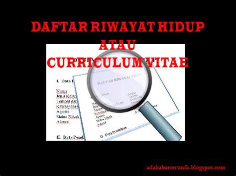 contoh daftar riwayat hidup curriculum vitae cv berita unik dan