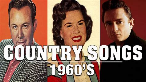 country love songs early 2000 s best country songs of 60s top 50 classic country songs