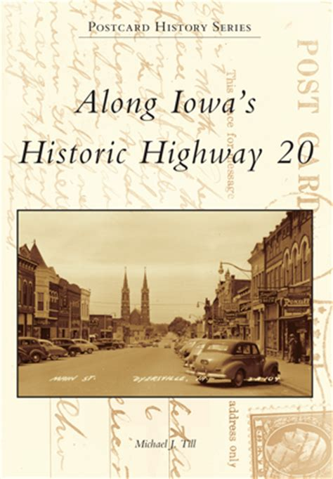 along roads i jing of a books along iowa s historic highway 20 by michael j till