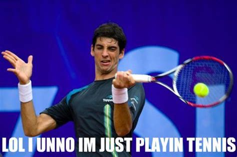 Funny Tennis Memes - lol i dunno i m just playing tennis meme tennis