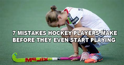 7 Mistakes Couples Sometimes Make by 7 Mistakes Field Hockey Players Make Before They Even