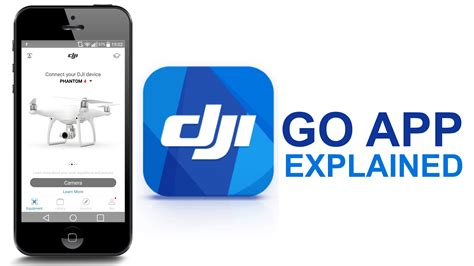 go to app dji go app complete walkthrough dji phantom 4