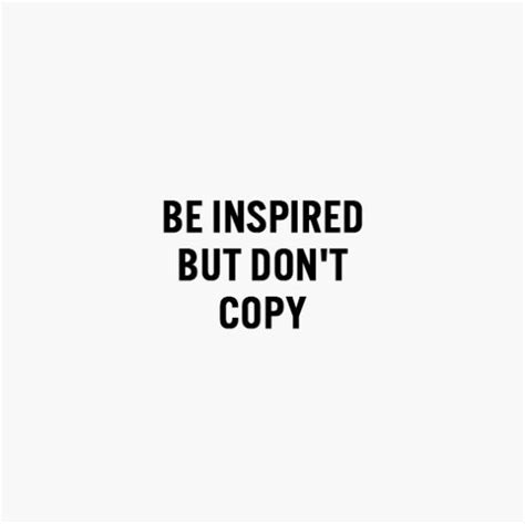Dont Coppy Me quotes about leadership stop copying be original in your content of quotes your