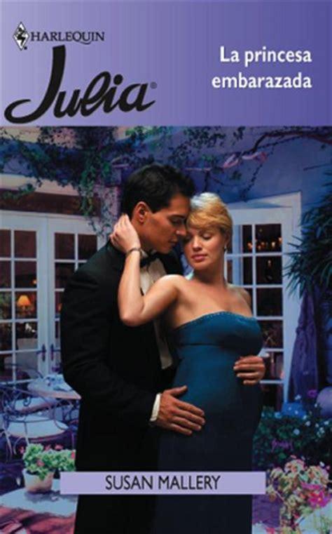 leer libro embarazada ay ahora qua pregnant now what ahora mallery la princesa embarazada novelas rom 225 nticas