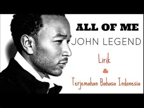 free download mp3 gac all of me download all of me john legend lirik dan terjemahan bahasa